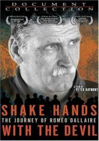 Shake Hands with the Devil: The Journey of Roméo Dallaire