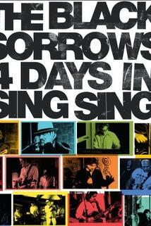The Black Sorrows 4 Days in Sing Sing