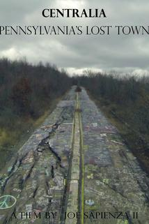 CENTRALIA, Pennsylvania's Lost Town