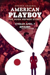 American Playboy: The Hugh Hefner Story  - American Playboy: The Hugh Hefner Story