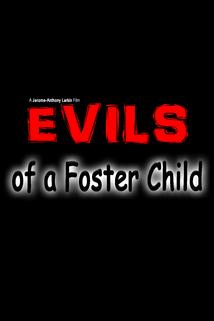 Evils of a Foster Child