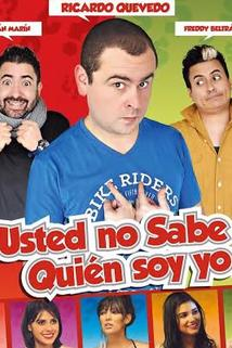 Usted No Sabe Quien Soy Yo?