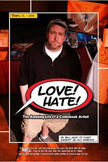 Love/Hate: The Amazing Life of a Comicbook Artist!