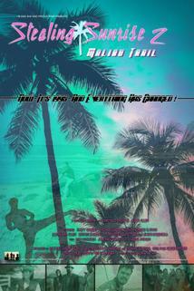 Stealing Sunrise 2: Malibu Trail  - Stealing Sunrise 2: Malibu Trail