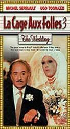 Ptačí klec 3: Svatba  - Cage aux folles 3 - 'Elles' se marient, La