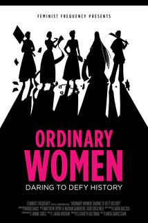 Ordinary Women: Daring to Defy History
