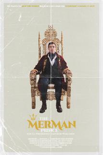 The Merman Prince for El Presidente Emperor Warlord!
