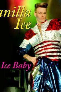 Vanilla Ice: Ice Ice Baby