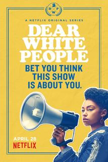 Dear White People  - Dear White People