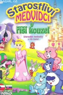 Starostliví medvídci v říši kouzel  - Care Bears Adventure in Wonderland, The
