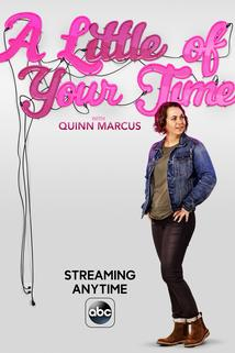 A Little of Your Time with Quinn Marcus