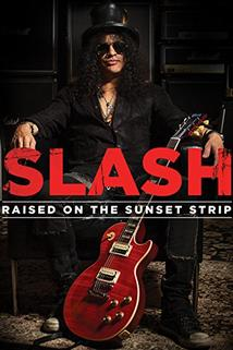 Slash: Raised on the Sunset Strip  - Slash: Raised on the Sunset Strip