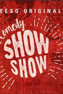 The Comedy Show Show