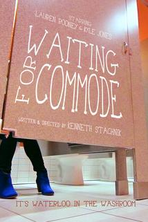 Waiting for Commode