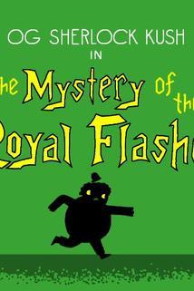 The Adventures of OG Sherlock Kush - The Mystery of the Royal Flasher  - The Mystery of the Royal Flasher