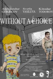 Without a Choice