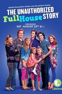 The Unauthorized Full House Story  - The Unauthorized Full House Story