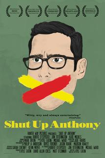Shut Up Anthony