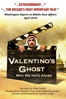 Valentino's Ghost: Why We Hate Arabs