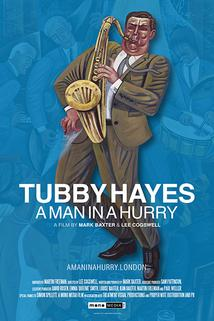 Tubby Hayes: A Man in a Hurry