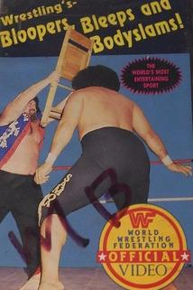 Wrestling's Bloopers, Bleeps and Bodyslams!