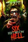 6 Feet Below Hell (2017)