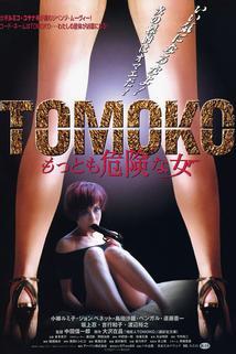 Tomoko: Mottomo kiken'na on'na