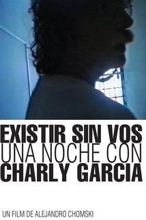 Existir sin vos. Una noche con Charly García