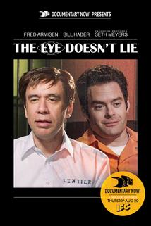 Documentary Now! - The Eye Doesn't Lie  - The Eye Doesn't Lie