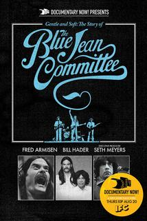 Documentary Now! - Gentle and Soft: The Story of the Blue Jean Committee Part 1  - Gentle and Soft: The Story of the Blue Jean Committee Part 1