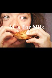 M Is for Milk