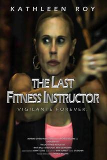 The Last Fitness Instructor  - The Last Fitness Instructor
