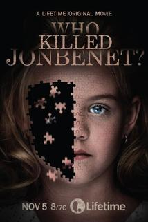 Who Killed JonBenét?  - Who Killed JonBenét?