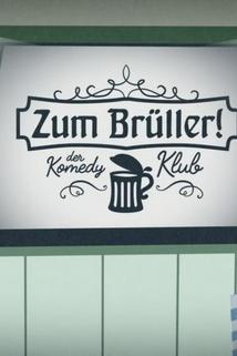 Zum Brüller! - Der Komedy Klub