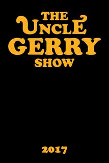The Uncle Gerry Show ()
