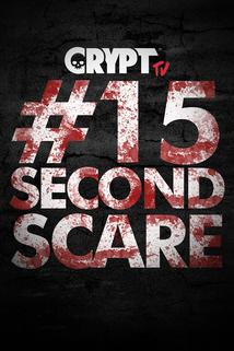 #15SecondScare  - #15SecondScare