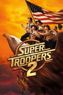 Superpoldové 2  - Super Troopers 2