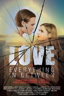 Love & Everything in Between ()