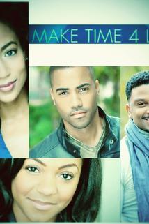 Make Time 4 Love  - Make Time 4 Love