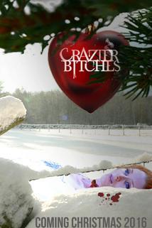 Crazy Bitches/Get Crazier ()