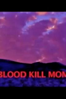The Blood Kill Moment