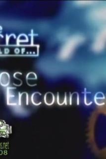 The Secret World of Close Encounters