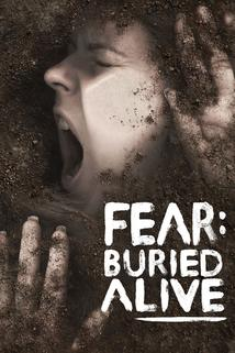 Fear: Buried Alive  - Fear: Buried Alive