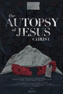 The Autopsy of Jesus Christ  - The Autopsy of Jesus Christ