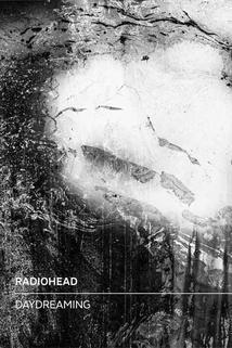 Radiohead: Daydreaming  - Radiohead: Daydreaming