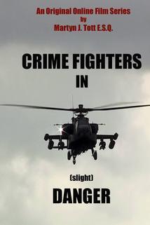Crime Fighters in Slight Danger