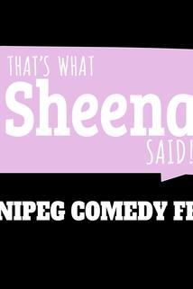 That's What Sheena Said!