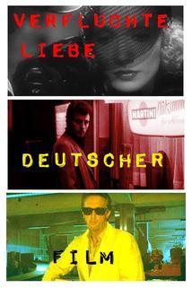 Verfluchte Liebe deutscher Film