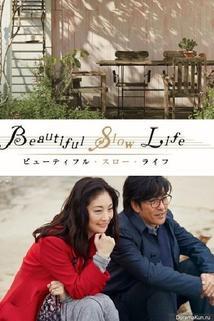 Beautiful Slow Life