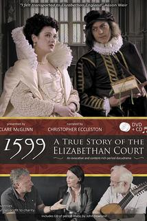 1599: A True Story of the Elizabethan Court